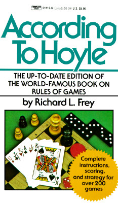According to Hoyle By Frey, Richard L.