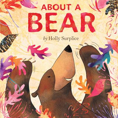 About a Bear By Surplice, Holly/ Surplice, Holly (ILT)